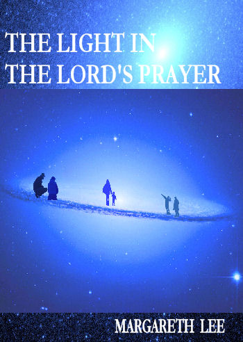 the light in the lord's prayer by margareth lee